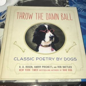 """Throw the damn ball"" classic poetry by dogs book!"